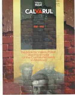 Calvarul : Documentarul deportărilor de pe teritoriul RSS Moldoveneşti 1940-1950