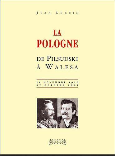 La Pologne de Pilsudski à Walesa