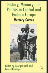 History, Memory and Politics in Central and Eastern Europe