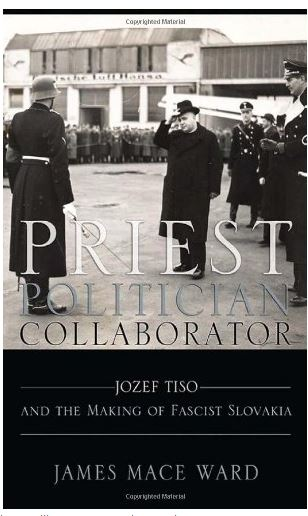 Jozef Tiso and the Making of Fascist Slovakia