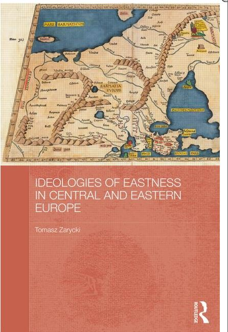 Ideologies of Eastness in Central and Eastern Europe