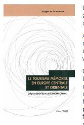 Le tourisme mémoriel en Europe centrale et orientale