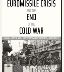 The Euromissile Crisis and the End of the Cold War