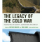 The Legacy of the Cold War