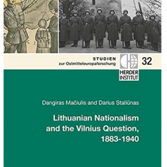 Lithuanian Nationalism and the Vilnius Question, 1883-1940